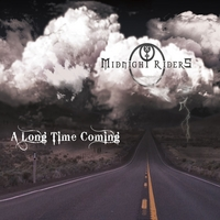 Midnight Riders | A Long Time Coming