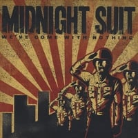 Midnight Suit | We've Come With Nothing