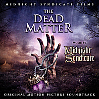 Midnight Syndicate | The Dead Matter: Original Motion Picture Soundtrack