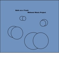Midwest Music Project | Balls On a Truck