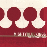 Mighty Blue Kings | The Christmas Album