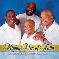 Mighty Men of Faith | Because He Loves Me