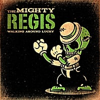 The Mighty Regis : Walking Around Lucky