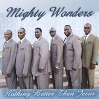 Mighty Wonders | Nothing Better Than Jesus