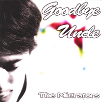 The Migrators | Goodbye Uncle