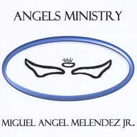 Miguel Angel Melendez Jr. | Angels Ministry
