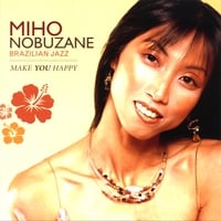 Miho Nobuzane | Make You Happy