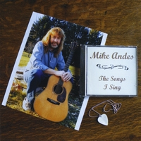 Mike Andes | The Songs I Sing