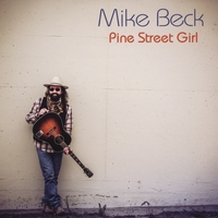 Mike Beck | Pine Street Girl
