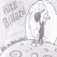 Mike Billard | When the Sky Comes Down