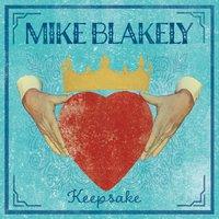 Mike Blakely | Keepsake