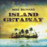 Mike Broward | Island Getaway