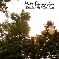 Mike Brunacini | Breakup At Allen Park