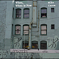 Mike Carew | When, When is Now