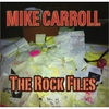 Mike Carroll : The Rock Files