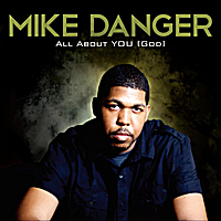 Mike Danger | All About YOU [God]