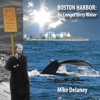 Mike Delaney | Boston Harbor: No Longer Dirty Water