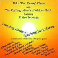 Mike Doc Twang Olson and the Key Ingredients of African Soul | Crossing Borders, Breaking Boundaries