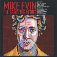 Mike Evin | I'll Bring The Stereo
