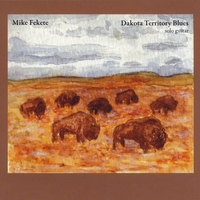 Mike Fekete | Dakota Territory Blues