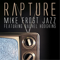 Mike Frost Jazz | Rapture