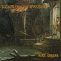 Mike Greene | Escape from the Woodshed