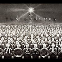 Mike Greene | On Tenterhooks