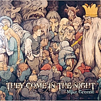 Mike Greene | They Come in the Night