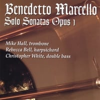 Mike Hall | Benedetto Marcello Solo Sonatas Opus 1
