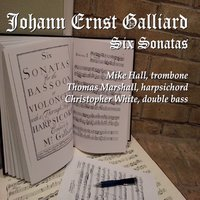 Mike Hall | Johann Ernst Galliard Six Sonatas