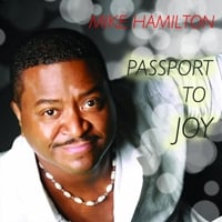 Mike Hamilton | Passport to Joy