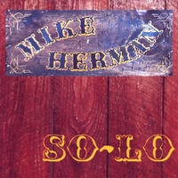 Mike Herman | Mike Herman So-Lo