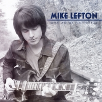 Mike Lefton | What Are We Waiting For