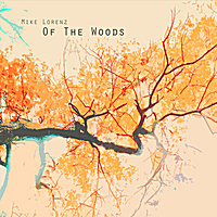 Mike Lorenz | Of the Woods