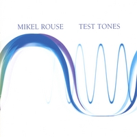 Mikel Rouse | Test Tones