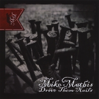 Mike Mathis | Drive Them Nails