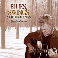 Mike McCloskey | Blues, Swings & Other Things