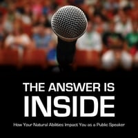 Mike Meier | The Answer Is Inside:  How Your Natural Abilities Impact You as a Public Speaker
