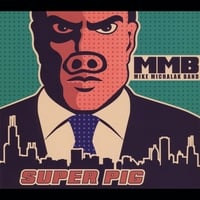 Mike Michalak Band | Super Pig