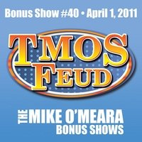 The Mike O'Meara Show | Bonus Show #40: Apr. 1, 2011