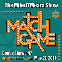The Mike O'Meara Show | Bonus Show #47: May 27, 2011