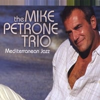 The Mike Petrone Trio | Mediterranean Jazz