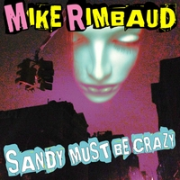 Mike Rimbaud | Sandy Must Be Crazy