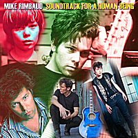 Mike Rimbaud | Soundtrack For a Human Being