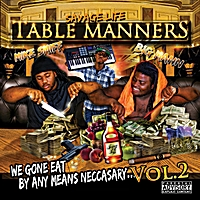 Mike Smiff & Big Mann | Table Manners: We Gone Eat By Any Means Neccasay, Vol. 2