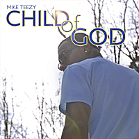 Mike Teezy | Child of God