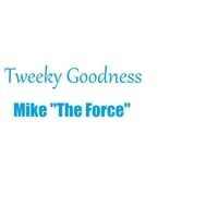 Mike the Force | Tweeky Goodness