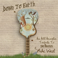 Mike West | Down to Earth (An All Acoustic Tribute to the Beatles)