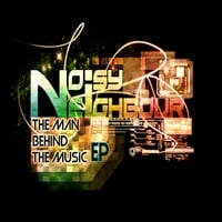 Noisy Neighbour | The Man Behind the Music