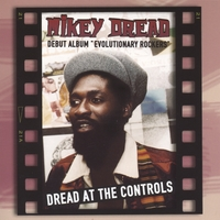 Mikey Dread | Dread at the Controls/ Evolutionary Rockers